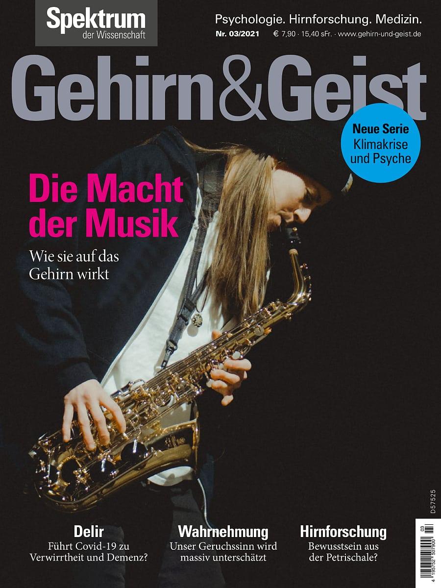 Die Macht der Musik - Gehirn&Geist 3/2021 - Spektrum der Wissenschaft