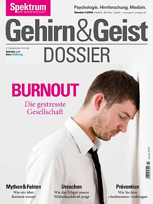 Gehirn & Geist Dossier 'Burnout Die gestresste Gesellschaft'