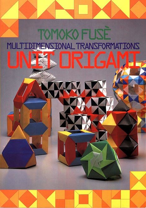 Tomoku Fusè:<br>Unit Origami. Multidimensional Transformations