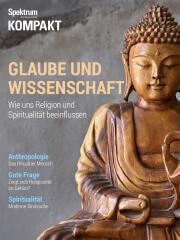 Cover Spektrum Kompakt: Glaube und Wissenschaft – Wie uns Religion und Spiritualität beeinflussen