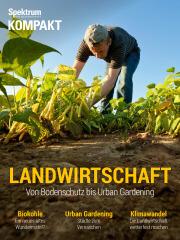 Cover Spektrum Kompakt:  Landwirtschaft – Von Bodenschutz bis Urban Gardening