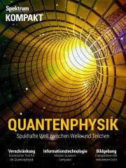 Cover Spektrum Kompakt:  Quantenphysik – Spukhafte Welt zwischen Welle und Teilchen