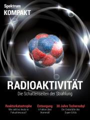 Cover Spektrum Kompakt: Radioaktivität – die Schattenseiten der Strahlung