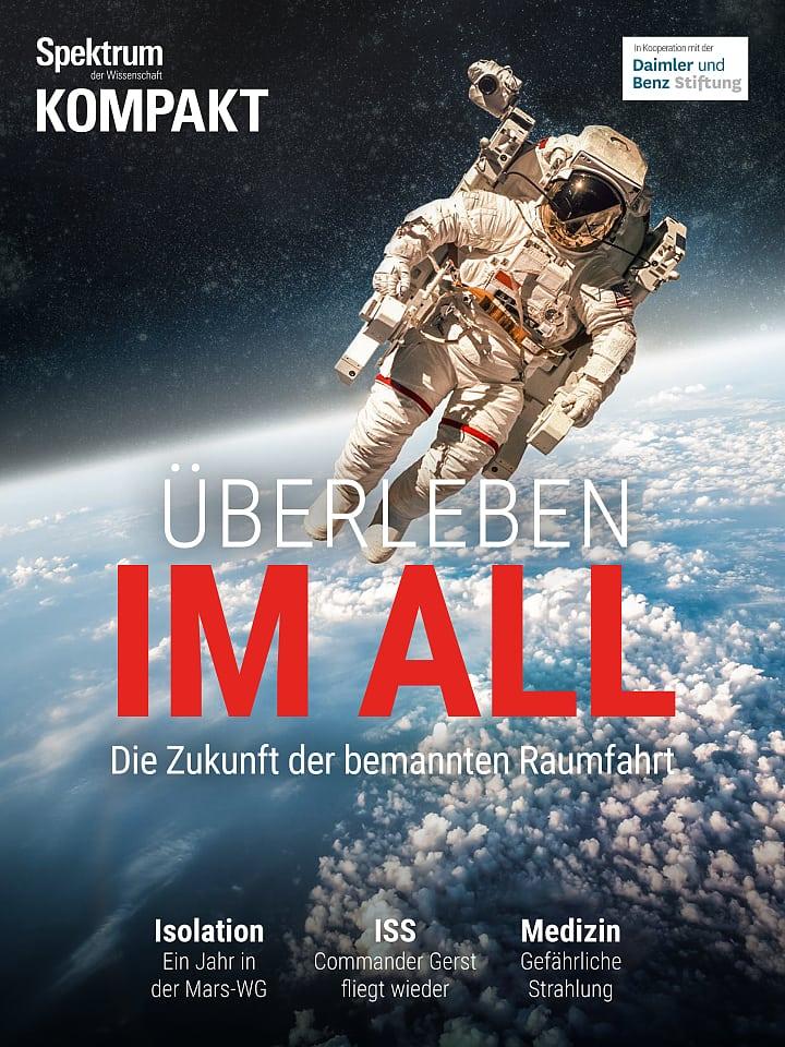 Spektrum Kompakt: Überleben im All – Die Zukunft der bemannten Raumfahrt