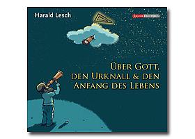Audio-CD: Über Gott, den Urknall und den Anfang des Lebens